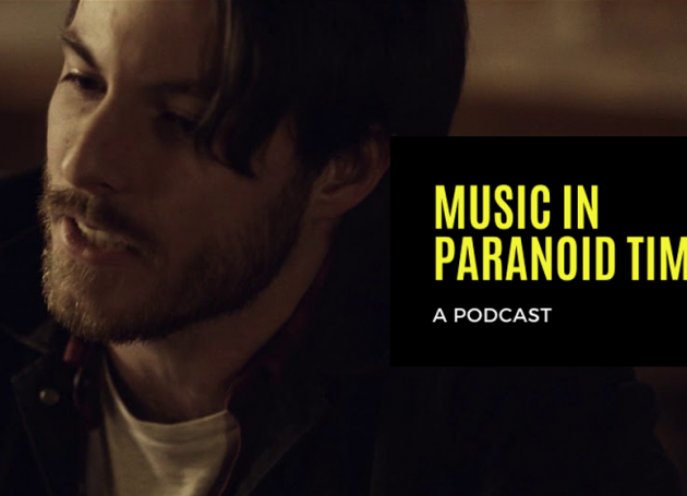 Music In Paranoid Times Podcast: Episode 6 Ft. Ryan MacDonald of Honest Heart Collective