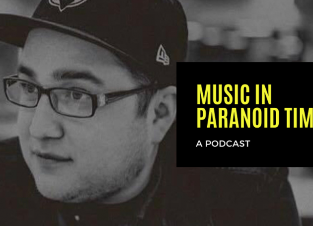 Music In Paranoid Times Podcast: Episode 8 Ft. Timur Inceoglu of MRG Live