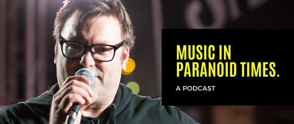 Music In Paranoid Times: Episode 12 Ft. Darryl Hurs of Indie Week & CD Baby